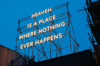 Heaven is a place where nothing happens